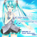 Eternal Melodys/だいすけP
