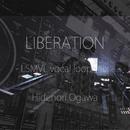LIBERATION - LSMVL vocal loop mix -/Hidenori Ogawa