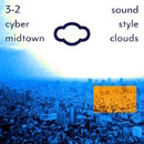 3-2 Cyber Midtown/Sound Style Clouds