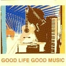 GOOD LIFE GOOD MUSIC/キノコアザヤカ
