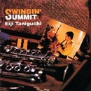 SWINGIN' SUMMIT/谷口英治