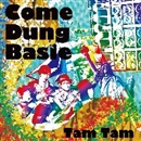 Come Dung Basie/TAMTAM