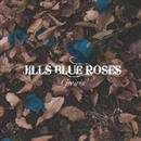 Growin'/JILLS BLUE ROSES
