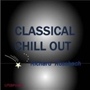 CLASSICAL CHILL OUT/Richard Rossbach