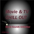 MOVIE & TV CHILL OUT/Movie Sounds Unlimited