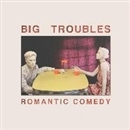 Romantic Comedy/Big Troubles