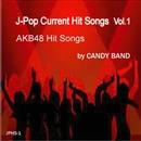 J-ポップ最新ヒット曲集Vol.1 AKB48系のヒット曲/CANDY BAND
