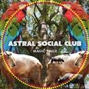 Magic Smile/Astral Social Club