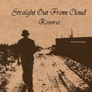 Straight Out From Cloud/Kowree
