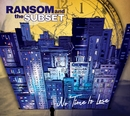 No Time To Lose/Ransom and the Subset