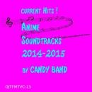 最新ヒット!アニメ・サウンドトラック集 2014-2015/CANDY BAND