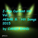J-ポップ最新ヒット曲集Vol.9 AKB48系のヒット曲 2015/CANDY BAND