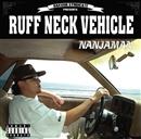 RUFF NECK VEHICLE/NANJAMAN