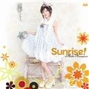 Sunrise!/長谷川明子