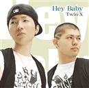 Hey Baby/Twin-X