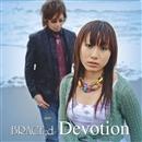 TVアニメーション「REC」エンディングテーマ 「Devotion」/BRACE;d