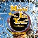 Maybe It's You feat.Keyco Yukihiro Fukutomi Remix(配信限定パッケージ)/BREAKTHROUGH