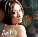 One Way ~自分なりの道~/Licana