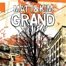 Grand - Deluxe Edition -/Matt & Kim