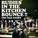 RUDIES IN THE KITCHIN BOUNCE !!/THE SAX NIGHT