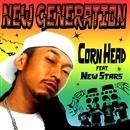 NEW GENERATION/CORN HEAD Feat. New Stars