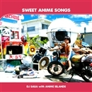 SWEET ANIME SONGS/DJ SASA
