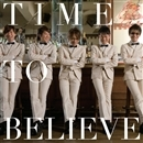 TIME TO BELIEVE/AJI