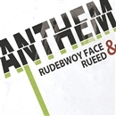 ANTHEM(配信限定パッケージ)/RUDEBWOY FACE & RUEED