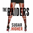 SUGAR c/w HIGHER/THE RAIDERS