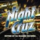 NIGTH CRUZ RIDDIM/RHYTHM OF DA SEASONS RECORDS