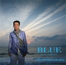 BLUE (feat. LUVandSOUL)(配信限定パッケージ)/田原俊彦