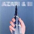 AZARI & III/AZARI & III
