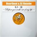 もう一度~Before you walk out of my life~(配信限定パッケージ)/Heartbeat & DJ Hasebe