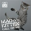 Call on me/MADKITTEN