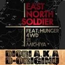 East North Soldier(配信限定パッケージ)/DIORI a.k.a. D-ORIGINU Feat. HUNGER (GAGLE), 4WD, 鬼, MICHIYA