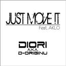 Just Move It(配信限定パッケージ)/DIORI a.k.a. D-ORIGINU Feat. AKLO