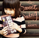 Sweet Swing for HERSHEY'S/Sweet Swing