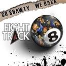 GO SHAWTY / WE BACK(配信限定パッケージ)/EIGHT TRACK(TERRY,BUZZ,OX,FRENZY,L-B)
