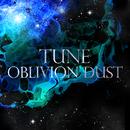 TUNE/OBLIVION DUST