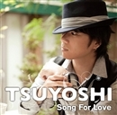 Song For Love/TSUYOSHI