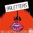 No Lady No Citizen EP/99 LETTERS