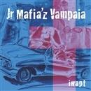 Jr Mafia'z Vampaia/iwapt