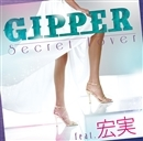 Secret Lover feat. 宏実/GIPPER