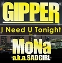I Need U Tonight feat. MoNa a.k.a. Sad Girl/GIPPER