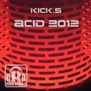 Acid 2012/Kick.S