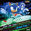 SONIC FREE RIDERS Original Soundtrack - Break Free -/SONIC FREE RIDERS