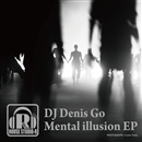 Mental Illusion EP/DJ Denis Go