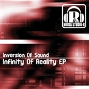 Infinity Of Reality EP/Inversion Of Sound