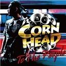 TO THE PEOPLE/CORN HEAD