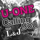 Calling you feat. L&J (Lugz&Jera)/U-ONE